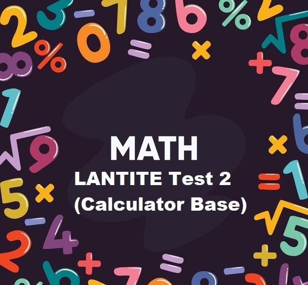 LANTITE Maths Test 2 (Calculator) - Free